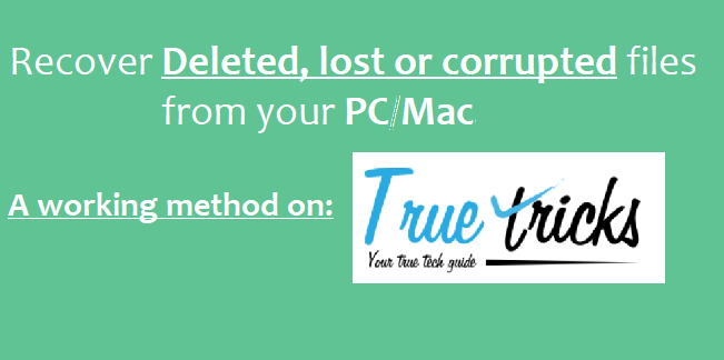 Recover Deleted,Lost or corrupted files from your PC/Mac